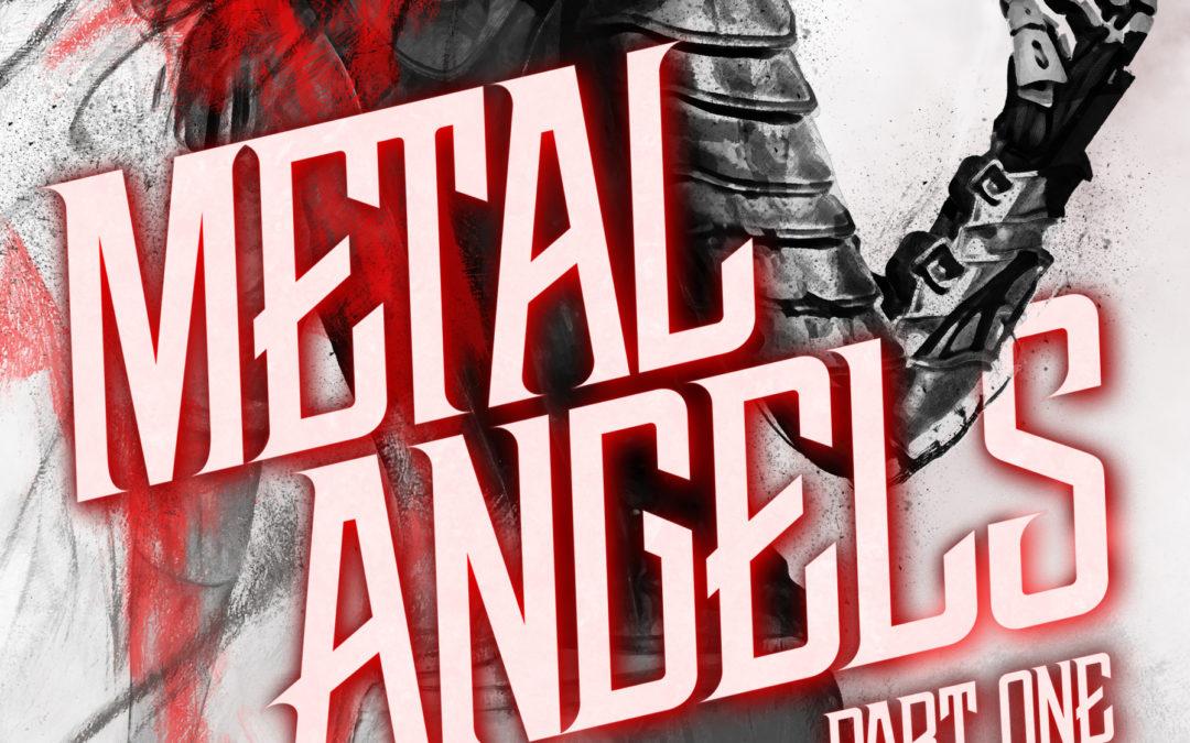 Metal Angels – Part One
