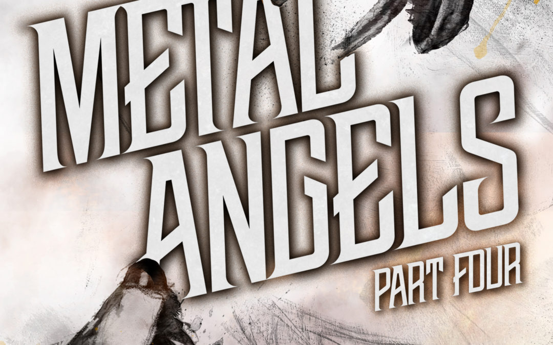 Metal Angels – Part Four